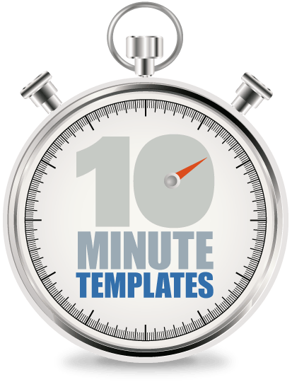 10 minute templates